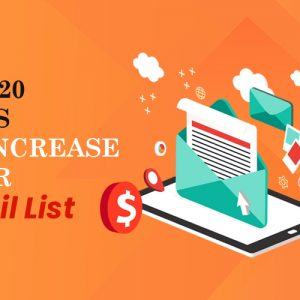 Top 20 Ways To Increase Your Email List