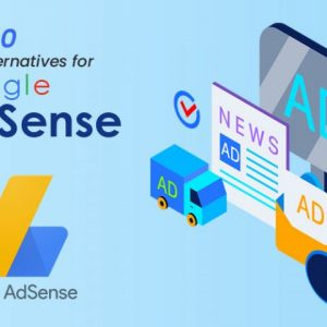 Top 10 Best Alternatives For Google Ad Sense